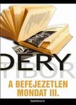 DÉRY TIBOR - A befejezetlen mondat III. rész [eKönyv: epub, mobi]<!--span style='font-size:10px;'>(G)</span-->