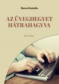 Katalin Marosi - Az üveghegyet hátrahagyva [eKönyv: epub, mobi]