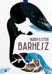 Rubin Eszter - Barhesz [eKönyv: epub, mobi]<!--span style='font-size:10px;'>(G)</span-->