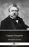 Delphi Classics Alexandre Dumas, - Captain Pamphile by Alexandre Dumas (Illustrated) [eKönyv: epub, mobi]