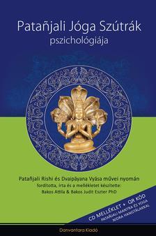 Bakos Attila és Bakos Judit Eszter PhD - Patanjali Jóga Szútrák Pszichológiája