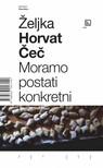 Čeč Željka Horvat - Moramo postati konkretni [eKönyv: epub,  mobi]
