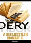 DÉRY TIBOR - A befejezetlen mondat II. rész [eKönyv: epub, mobi]<!--span style='font-size:10px;'>(G)</span-->