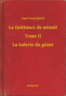 PAUL FÉVAL - La Quittance de minuit - Tome II - La Galerie du géant [eKönyv: epub, mobi]