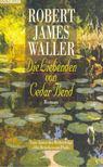 James Robert Waller - Die Liebenden von Cedar Bend (Eredeti cím: Slow Waltz in Cedar Bend) [antikvár]
