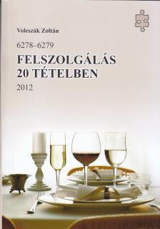 VOLESZÁK ZOLTÁN - FELSZOLGÁLÁS 20 TÉTELBEN 2012 /6278-6279/