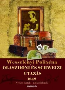 Wesselényi Polixéna - Olaszhoni és Schweizi utazás [eKönyv: epub, mobi]