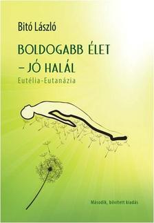 Bitó László - BOLDOGABB ÉLET - JÓ HALÁL