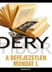 DÉRY TIBOR - A befejezetlen mondat I. rész [eKönyv: epub, mobi]<!--span style='font-size:10px;'>(G)</span-->