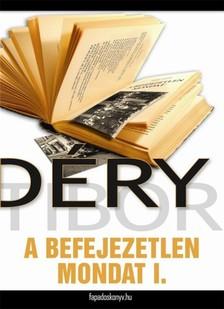 DÉRY TIBOR - A befejezetlen mondat I. rész [eKönyv: epub, mobi]