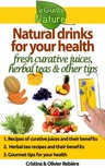 Olivier Rebiere Cristina Rebiere, - Natural drinks for your health [eKönyv: epub,  mobi]