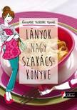 Lányok nagy szakácskönyve<!--span style='font-size:10px;'>(G)</span-->