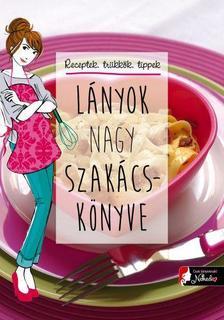 - Lányok nagy szakácskönyve