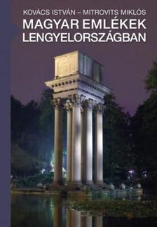 Kovács István - Mitrovits Miklós - Magyar emlékek Lengyelországban