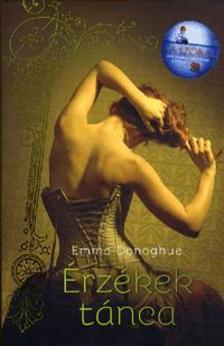 Emma Donoghue - Érzékek tánca