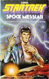 Cogswell, Thodore R., Spano, Charles A. Jr. - Spock Messiah [antikvár]