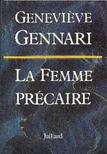 GENNARI, GENEVIÉVE - La Femme précaire [antikvár]