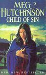 Hutchinson, Meg - Child of Sin [antikvár]