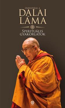 Dalai Láma - Spirituális gyakorlatok - Út az értékes élethez