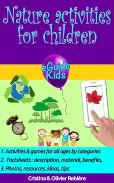 Olivier Rebiere Cristina Rebiere, - Nature activities for children [eKönyv: epub, mobi]
