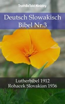 TruthBeTold Ministry, Joern Andre Halseth, Martin Luther - Deutsch Slowakisch Bibel Nr.3 [eKönyv: epub, mobi]