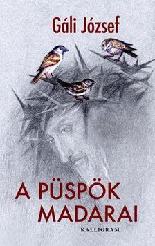 Gáli József - A püspök madarai