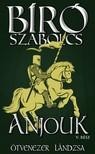 Bíró Szabolcs - Anjouk - V. rész: Ötvenezer lándzsa [eKönyv: epub, mobi]<!--span style='font-size:10px;'>(G)</span-->