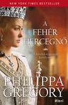Philippa Gregory - A fehér hercegnő<!--span style='font-size:10px;'>(G)</span-->