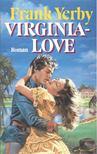 Yerby, Frank - Virginia-Love - Német! [antikvár]