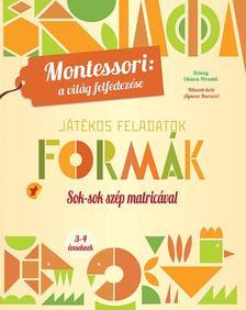 Chiara Piroddi - Formák  Montessori: Játékos feladatokkal és sok-sok szép matricával