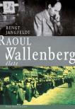 JANGFELDT, BENGT - Raoul Wallenberg élete #