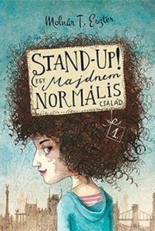 Molnár T. Eszter - Stand up! - Egy majdnem normális család