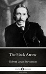 Delphi Classics Robert Louis Stevenson, - The Black Arrow by Robert Louis Stevenson (Illustrated) [eKönyv: epub,  mobi]
