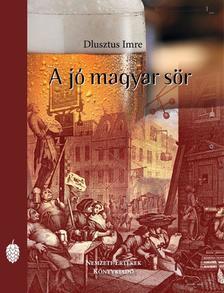 Dlusztus Imre - A jó magyar sör