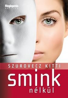 Szurovecz Kitti - Smink nélkül [eKönyv: epub, mobi]