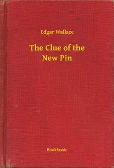 Edgar Wallace - The Clue of the New Pin [eKönyv: epub, mobi]