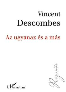 Vincent Descombes - Az ugyanaz és a más