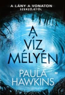 Paula Hawkins - A víz mélyén [eKönyv: epub, mobi]