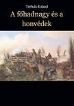 Roland Trebula - A főhadnagy és a honvédek [eKönyv: epub,  mobi]