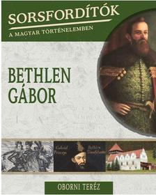 Oborni Teréz - BETHLEN GÁBOR