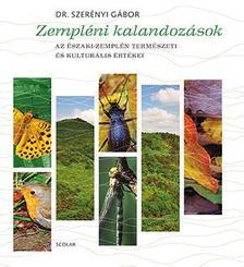 DR SZERÉNYI GÁBOR - Zempléni kalandozások - Az Északi-Zemplén természeti és kulturális értékei