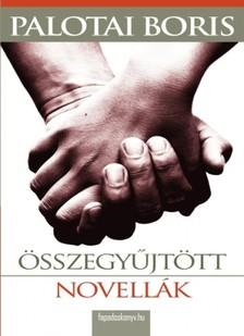 Palotai Boris - Összegyűjtött novellák [eKönyv: epub, mobi]