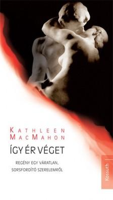 Kathleen Macmahon - Így ér véget [eKönyv: epub, mobi]