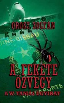 Orosz Zoltán - A Fekete Özvegy - A W. Tamás ügyirat