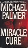 PALMER, MICHAEL - Miracle Cure [antikvár]