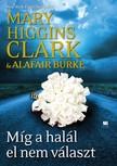 Mary Higgins Clark,  Alafair Burke - Míg a halál el nem választ [eKönyv: epub,  mobi]