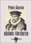 Alarcón Pedro - Különös történetek [eKönyv: epub, mobi]