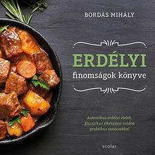 Bordás Mihály - Erdélyi finomságok könyve