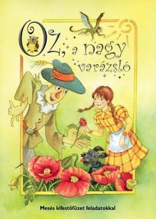 - Oz, a nagy varázsló - Mesés kifestőfüzet feladatokkal