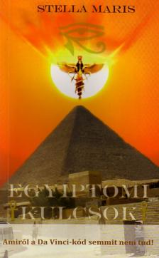 MARIS, STELLA - Egyiptomi kulcsok - Amiről a Da Vinci-kód semmit nem tud!